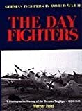 img - for The Day Fighters : A Photographic History of the German Tagjager, 1934-1945 (German Fighters in World War II) book / textbook / text book