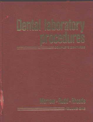 Dental Laboratory Procedures: Complete Dentures, Volume 1