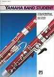 Yamaha Band Student, Book 3: Bassoon (Yamaha Band Method) (0739020978) by Kinyon, John