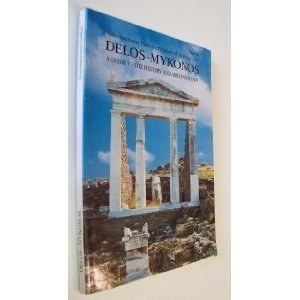 Delos-Mykonos: A Guide to the History and Archeology