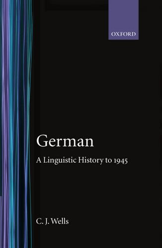 German: A Linguistic History: A Linguistic History to 1945