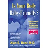 img - for Is Your Body Baby-Friendly?: Unexplained Infertility, Miscarriage & IVF Failure - Explained and Treated (Paperback) book / textbook / text book