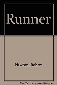 robert newton s runner Charlie's father is dead, and although his mother insists he stay in school, charlie  has no patience for the classroom all he wants is to make money, to give his.