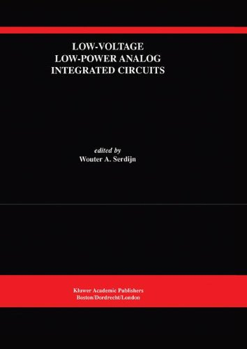 Low-Voltage Low-Power Analog Integrated Circuits: A Special Issue Of Analog Integrated Circuits And Signal Processing An International Journal Volume ... Series In Engineering And Computer Science)