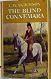 The Blind Connemara. (0020414706) by Anderson, C. W.