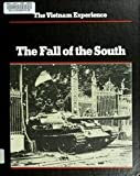 img - for The Fall Of The South - The Vietnam Experience book / textbook / text book