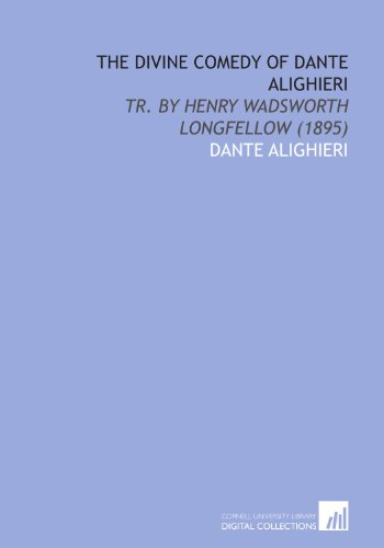 The Divine Comedy of Dante Alighieri: Tr. By Henry...