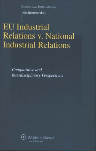 EU Industrial Relations vs National Industrial Relations: Comparative and Interdisciplinary Perspectives (Studies in Employment and Social Policy Series)