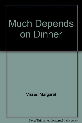 Much Depends on Dinner