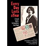 Every Day Lasts A Year: A Jewish Family's Correspondence from Polandby Christopher R. Browning