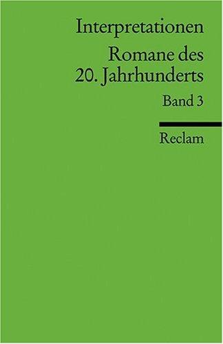 Interpretationen: Romane des 20. Jahrhunderts: BD 3