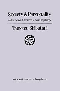 Society and Personality: The Interactionist Approach to Social Psychology (Social Science Classics Series)