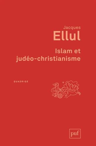 Islam Judéo Christianisme Jacques Ellul