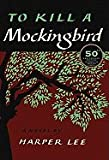 To Kill a Mockingbird, 50th Anniversary Edition (10) by Lee, Harper [Hardcover (2010)]