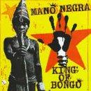 Mano Negra - King Of The Bongo - Zortam Music