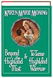 Beyond the Highland Mist & To Tame a Highland Warrior by Karen Marie Moning (2003) Hardcover