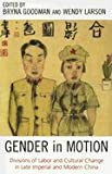 img - for Gender in Motion Divisions of Labor and Cultural Change in Late Imperial and Modern China book / textbook / text book