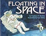 Floating in Space: Stage 2 (Let's Read-And-Find-Out Science) (0060254335) by Branley, Franklyn Mansfield