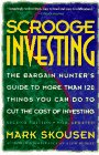 Scrooge Investing, Second Edition, Now Updated: The Barg. Hunt's Gde to Mre Th. 120 Things YouCanDo toCut Cost Invest. (0316800007) by Skousen, Mark