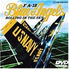 F/A-18 Blue Angels~ROLLING IN THE SKY [DVD]