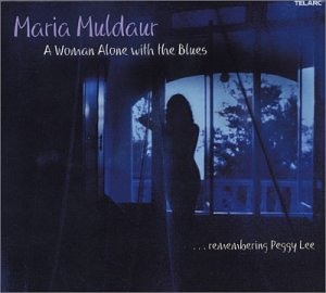 Maria Muldaur - A Woman Alone with the Blues (Remembering Peggy Lee) - Zortam Music
