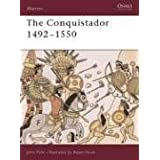 "The Conquistador: 1492-1550 (Warrior)von ""John Pohl MD"""