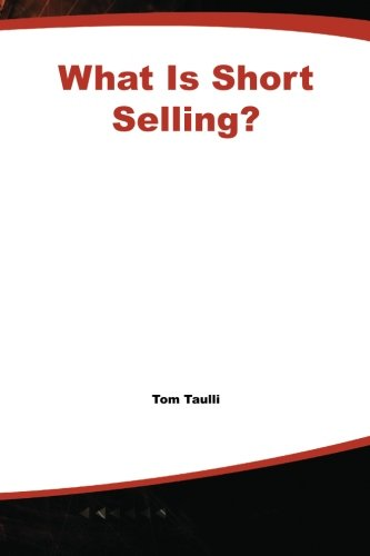 What Is Short Selling? (What Is the What Is . . . Series)