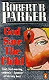 God Save the Child (Penguin Crime Fiction) (014004471X) by Parker, Robert B.