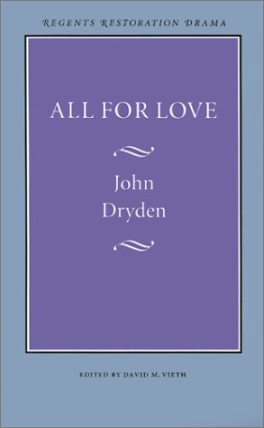 All for Love (Regents Restoration Drama Series), JOHN DRYDEN
