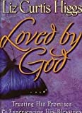 Loved by God: Trusting His Promises and Experiencing His Blessings [With Leader's Guide and 2 Posters and Workbook and 5 CDs and DVD] (0976011409) by Curtis Higgs, Liz