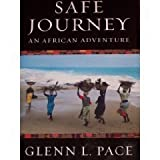 img - for Safe Journey: An African Adventure by Pace, Glenn L.(October 1, 2003) Hardcover book / textbook / text book