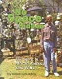 No Space Hidden: The Spirit of African American Yard Work [Paperback] [2005] 1 Ed. Grey Gundaker, Judith McWillie
