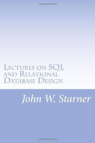 Lectures on SQL and Relational Database Design