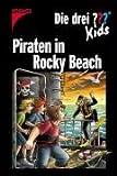 Die drei ??? Kids - Piraten in Rocky Beach (drei Fragezeichen): Dreifachband: Gruft der Piraten - Internetpiraten - Rettet Atlantis - Ulf Blanck