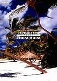 virtual trip tahiti BORABORA タヒチ・ボラボラ島