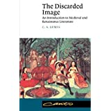 The Discarded Image: An Introduction to Medieval and Renaissance Literature (Canto)by C. S. Lewis