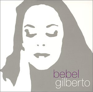 Bebel Gilberto - Chill Brazil, Vol. 1 [Disc 2] - Zortam Music