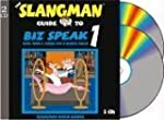 The Slangman Guide to Biz Speak 1: Sl...