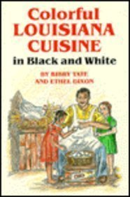 Colorful Louisiana Cuisine in Black and White by Ethel Dixon, Bibby Tate
