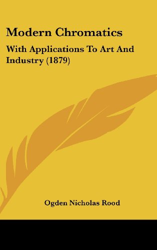 Modern Chromatics: With Applications to Art and Industry (1879)