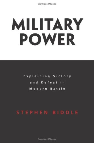 Military Power: Explaining Victory and Defeat in Modern...