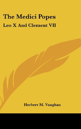 The Medici Popes: Leo X and Clement VII
