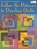img - for Follow the Dots...to Dazzling Quilts