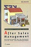 After Sales Management: Betriebswirtschaft der Kfz-Werkstatt und des Teile- und Zubehörgeschäfts