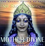 Mother Divine: Sacred Chants of Devi...