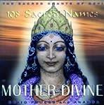 Mother Divine: Sacred Chants of Devi...