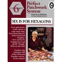 Six Is for Hexagon Encyclopedia of Patchwork Blocks Volume 6