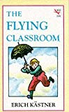 The Flying Classroom (Red Fox Middle Fiction) (0099290316) by Kastner, Erich