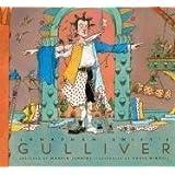 Jonathan Swift's Gulliver (Candlewick Illustrated Classics)