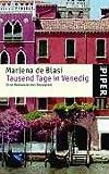 Tausend Tage in Venedig: Eine Romanze mit Rezepten - Marlena DeBlasi